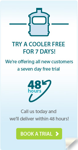 TRY A COOLER  FREE  FOR 7 DAYS!We're so confident you'll love our watercoolers, we're offering all new customers a seven day free trial. Call us today and we'll deliver within 48 hours!